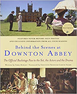 behind the scenes of downton abbey