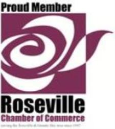 Proud Member of the Roseville Chamber of Commerce